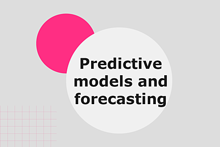 Predictive models and forecasting