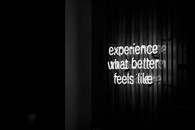 Experience what better feels like LED sign