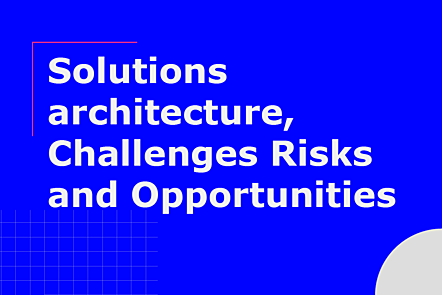 PFP01-Title card-Solutions architecture, Challenges Risks and Opportunities