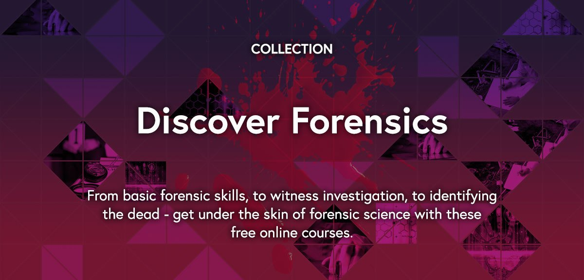 Free Online Forensics Courses Futurelearn