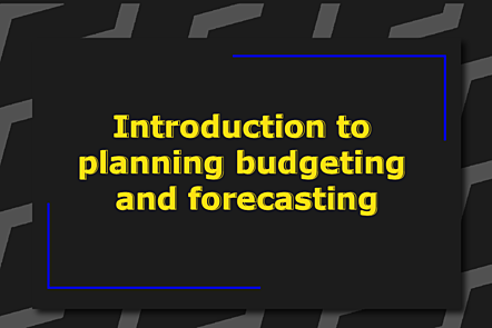 Introduction to planning budgetting and forecasting