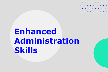 Topic: Enhanced Administration Skills