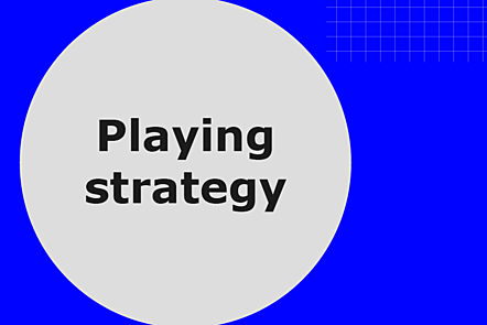 Playing strategy