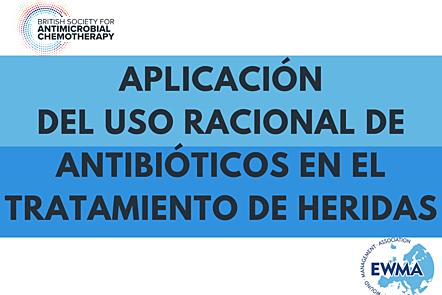 Aplicación del uso racional de antibióticos en el tratamiento de heridas