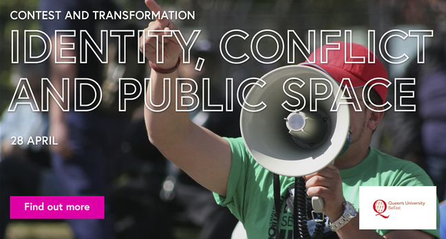 View 'Identity, conflict and public space: contest and transformation'