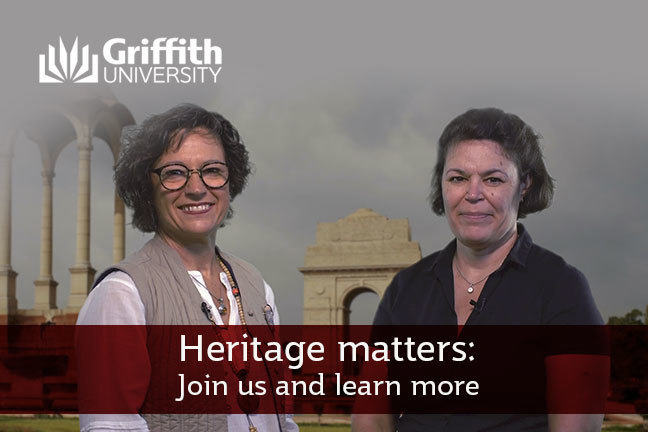 Heritage matters. Caryl and Karine invite you to join them and learn more at Griffith University.