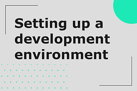 Setting up a development environment