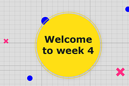 Welcome to Week 4