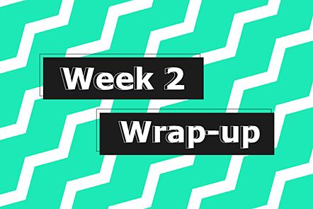 Week 2 wrap-up