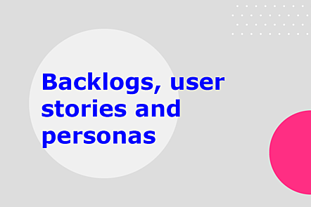 Backlog, User Stories, Personas