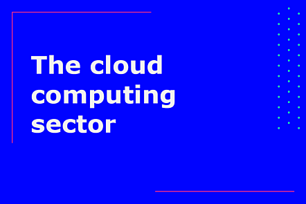 The cloud computing sector