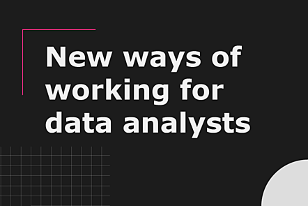 New ways of working for data analysts