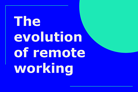 The evolution of remote working